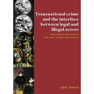 Transnational Crime and the Interface Between Legal and Illegal Actors :The Case of the Illicit Art and Antiquities Trade