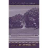 International Courts and Tribunals Cases Series :Volume 4: The Lockerbie Trial