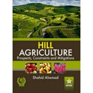 Hill Agriculture Prospects, Constraints and Mitigations