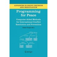 Programming for Peace :Computer-Aided Methods for International Conflict Resolution and Prevention