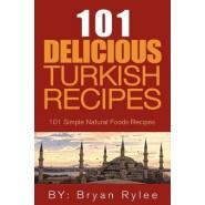 101 Delicious Turkish Recipes