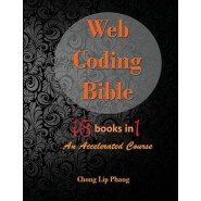 Web Coding Bible (18 Books in 1 -- Html, Css, Javascript, Php, Sql, XML, Svg, Canvas, Webgl, Java Applet, Actionscript, Htaccess, Jquery, Wordpress, Seo and Many More) :An Accelerated Course