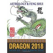 FORTUNE & FENG SHUI 2018 : DRAGON