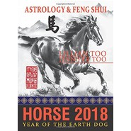 FORTUNE & FENG SHUI 2018 : HORSE