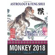 FORTUNE & FENG SHUI 2018 : MONKEY