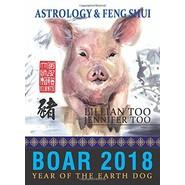 FORTUNE & FENG SHUI 2018 : BOAR