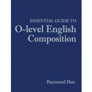 Essential Guide to O-Level English Composition
