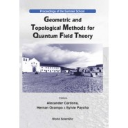 Geometric and Topological Methods for Quantum Field Theory :Proceedings of the Summer School