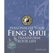 Personalise Your Feng Shui and Transform Your Life