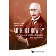 Arthur L. Bowley :A Pioneer in Modern Statistics and Economics