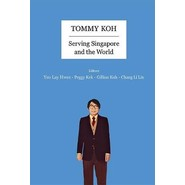 Tommy Koh: Serving Singapore And The World