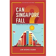 CAN SINGAPORE FALL? MAKING THE FUTURE