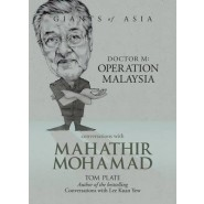 Conversations with Mahathir Mohamad :Dr M: Operation Malaysia