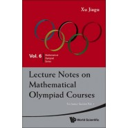 Lecture Notes On Mathematical Olympiad Courses: For Junior Section (In 2 Volumes)