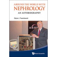 Around the World with Nephrology :An Autobiography