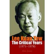 Lee Kuan Yew: The Critical Years :1971-1978