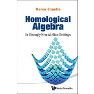Homological Algebra :In Strongly Non-Abelian Settings