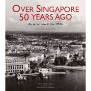 Over Singapore 50 Years Ago :An Aerial View in the 1950s