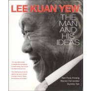 Lee Kuan Yew: The Man and His Ideas :2015