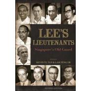 LEE'S LIEUTENANTS: S'PORE'S OLD GUARD