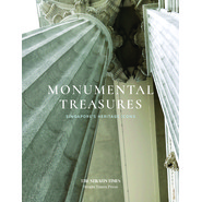 MONUMENTAL TREASURES: SINGAPORE?S HERITA
