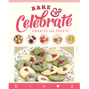 Bake & Celebrate: Cookies and Treats