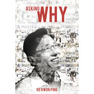 ASKING WHY: SELECTED WRITINGS HO KWON PI