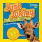 Just Joking Animal Riddles :Hilarious Riddles, Jokes, and More--All About Animals!