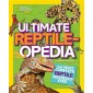 Ultimate Reptileopedia :The Most Complete Reptile Reference Ever