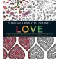 Stress Less Coloring - Love :100+ Coloring Pages for Fun and Relaxation