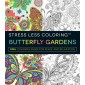 Stress Less Coloring - Butterfly Gardens :100+ Coloring Pages for Peace and Relaxation